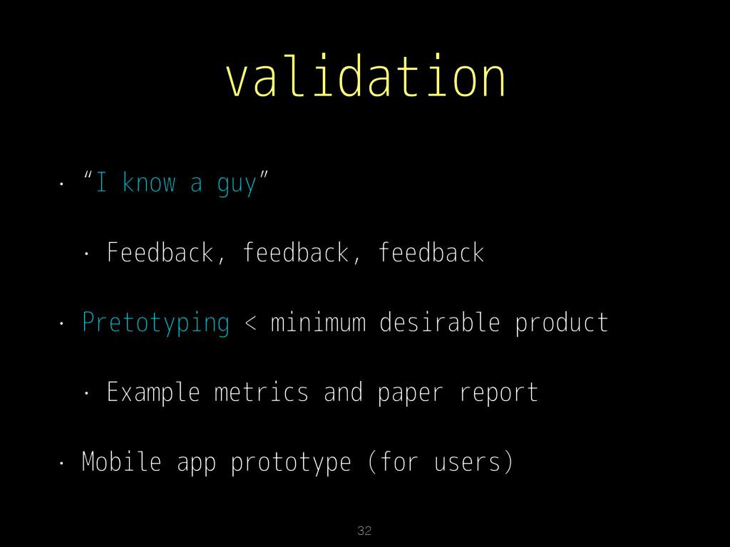 """validation • """"I know a guy"""" • Feedback, feedbac..."""