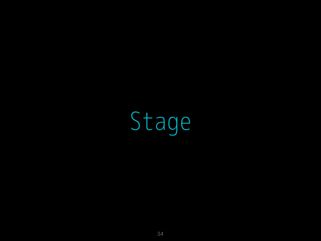 Stage 34