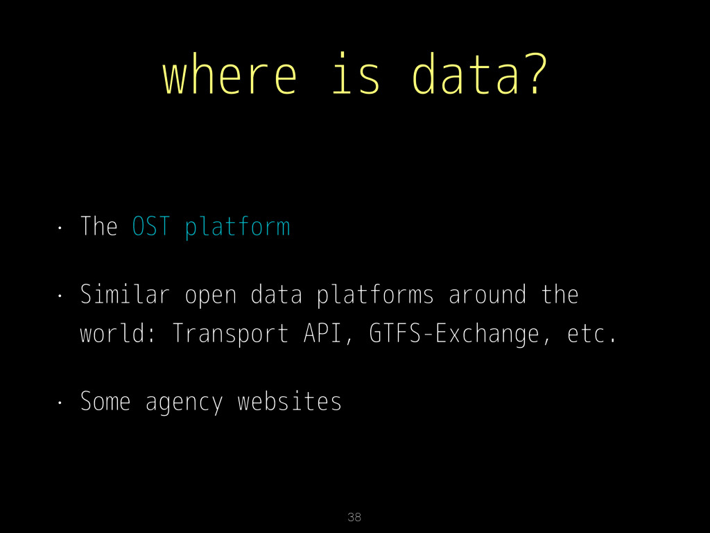 where is data? • The OST platform • Similar ope...