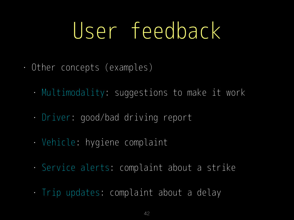 User feedback • Other concepts (examples) • Mul...