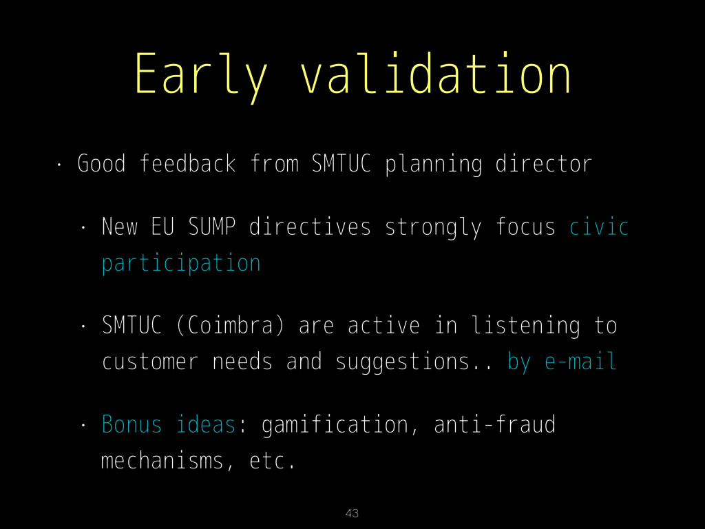 Early validation • Good feedback from SMTUC pla...