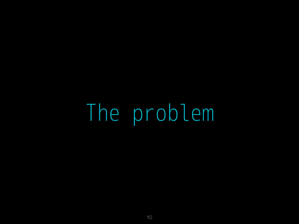 The problem 10
