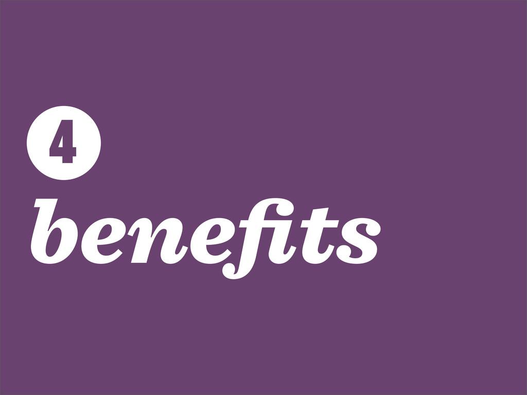 4 benefits