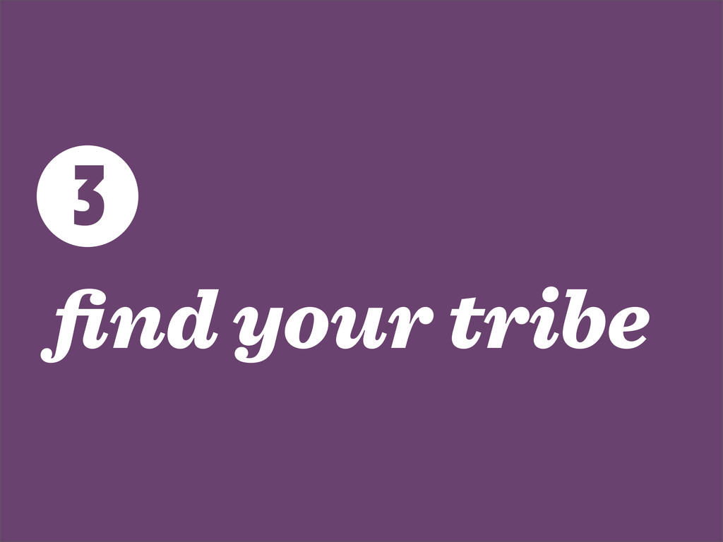 find your tribe 3