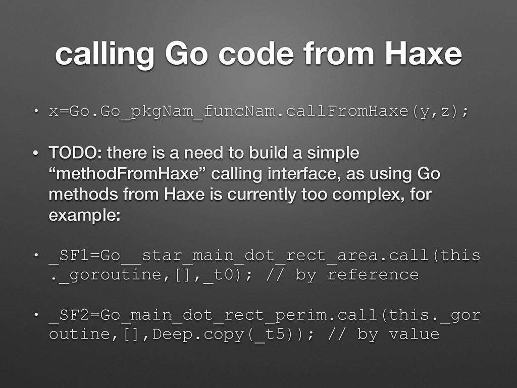 calling Go code from Haxe • x=Go.Go_pkgNam_func...