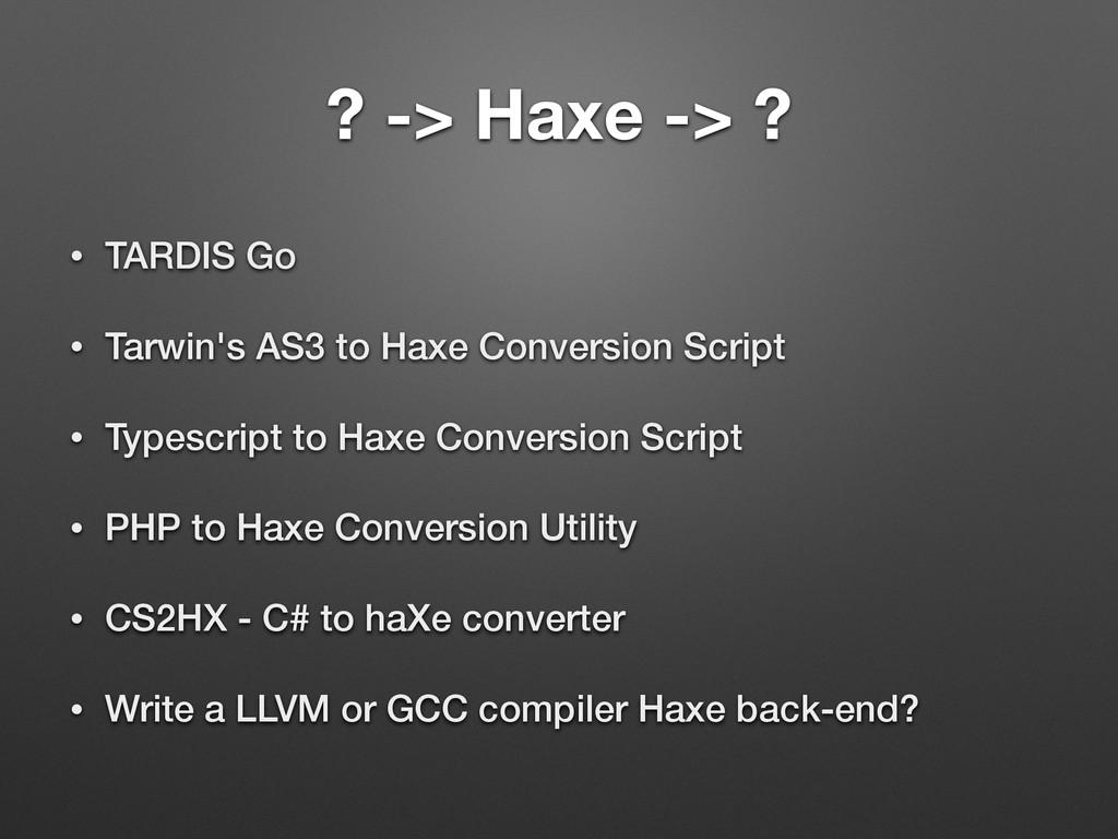 ? -> Haxe -> ? • TARDIS Go • Tarwin's AS3 to Ha...