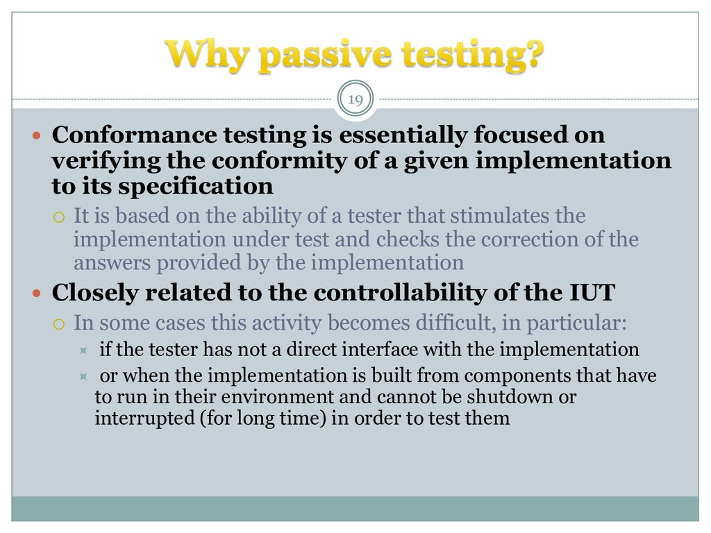  Conformance testing is essentially focused on...