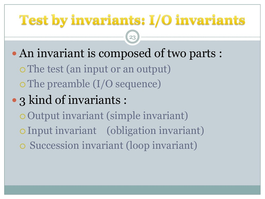  An invariant is composed of two parts :  The...