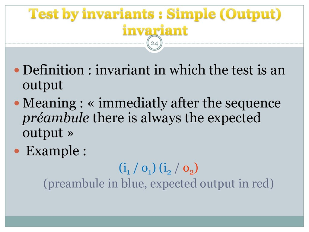  Definition : invariant in which the test is a...