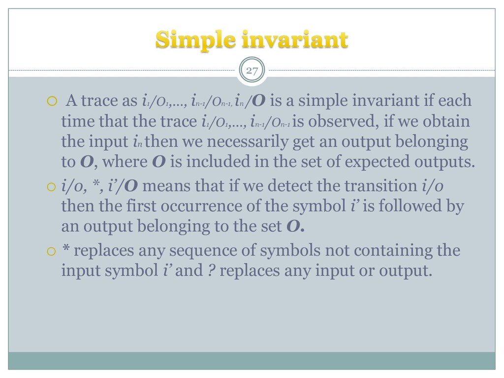  A trace as i1 /O1 ,…, in-1 /On-1, in /O is a ...