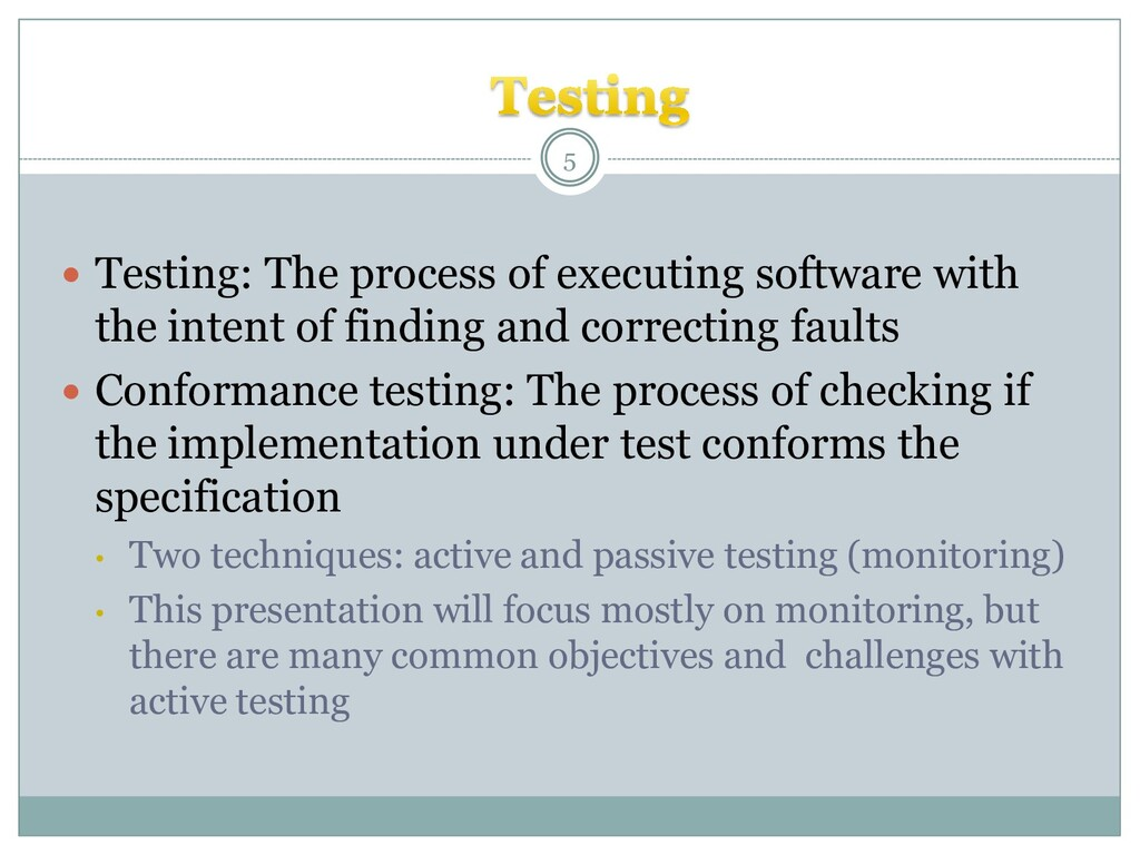  Testing: The process of executing software wi...