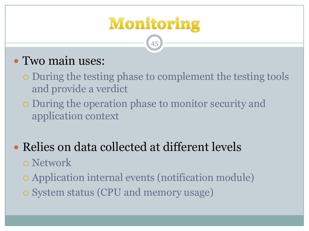  Two main uses:  During the testing phase to ...