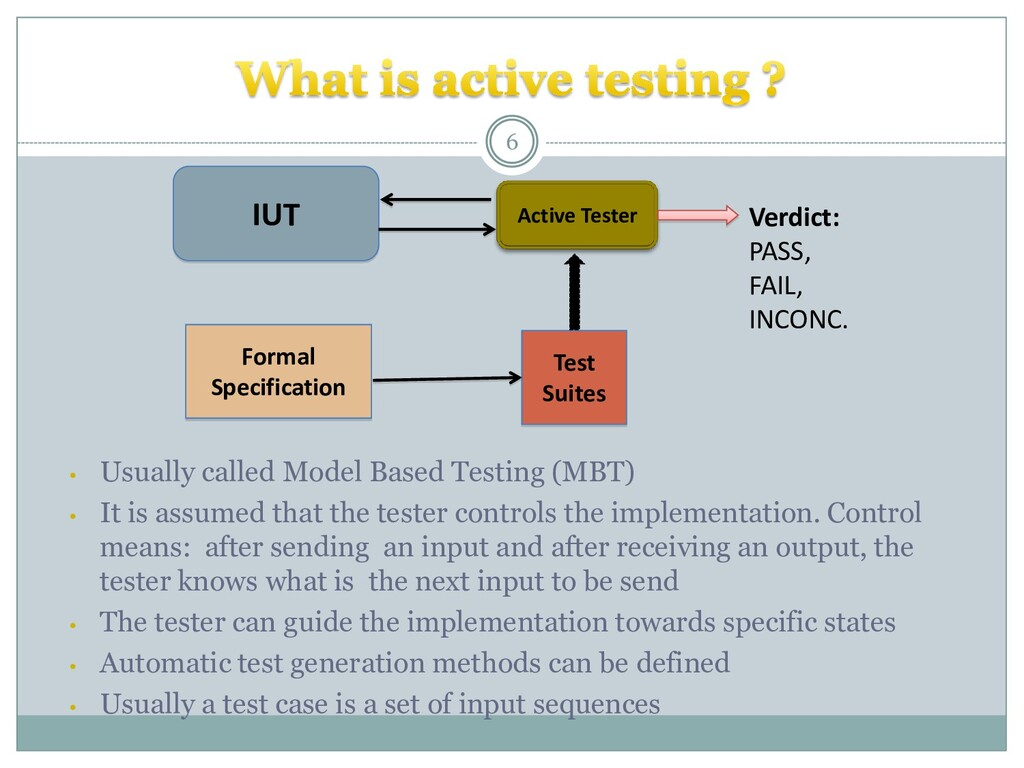 • Usually called Model Based Testing (MBT) • It...