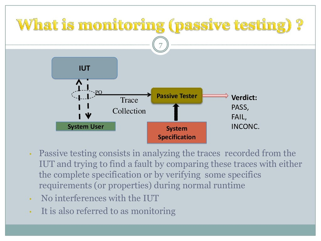 • Passive testing consists in analyzing the tra...