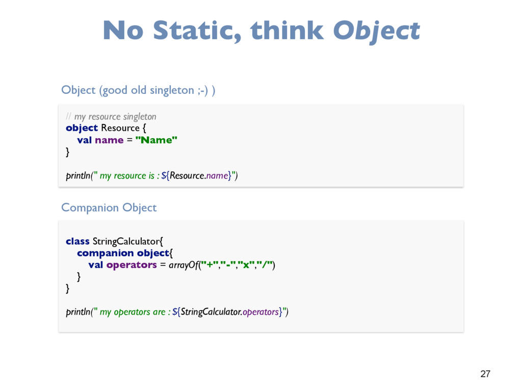 27 No Static, think Object // my resource singl...