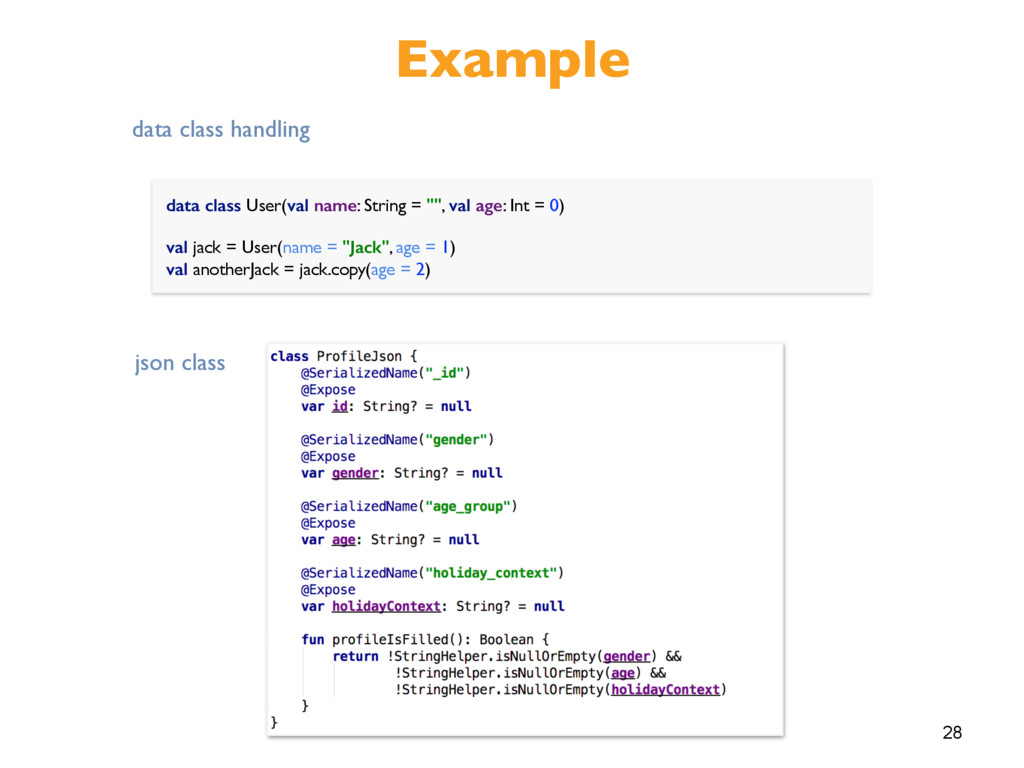 """28 Example data class User(val name: String = """"..."""