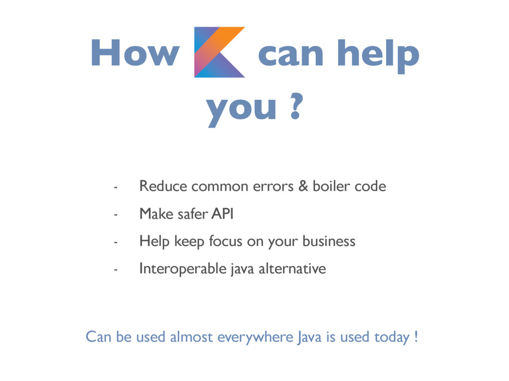 How K can help you ? - Reduce common errors & b...