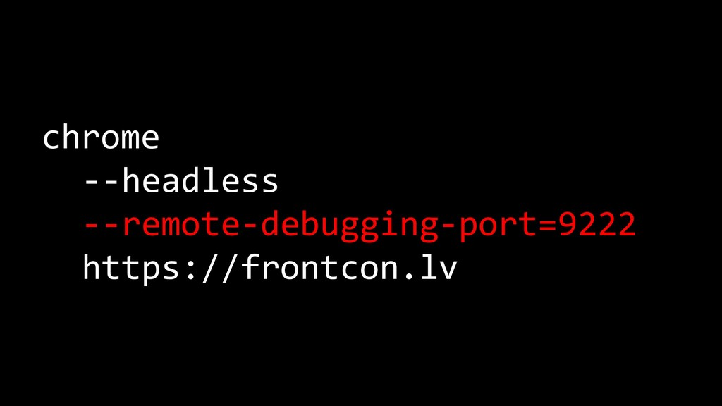 chrome --headless --remote-debugging-port=9222 ...