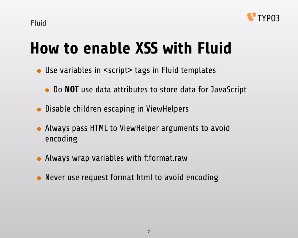 Fluid How to enable XSS with Fluid • Use variab...