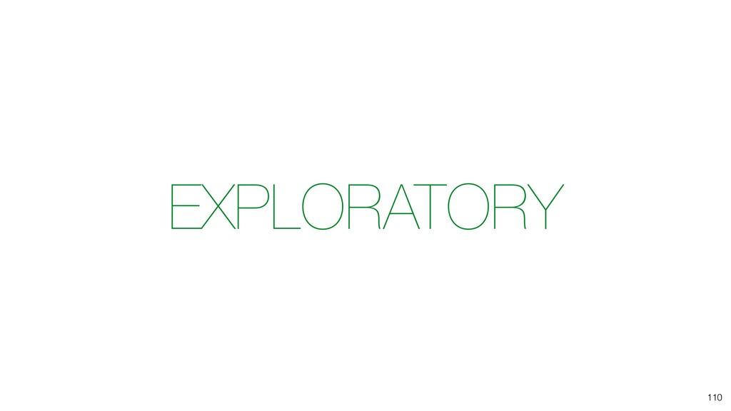 EXPLORATORY 110