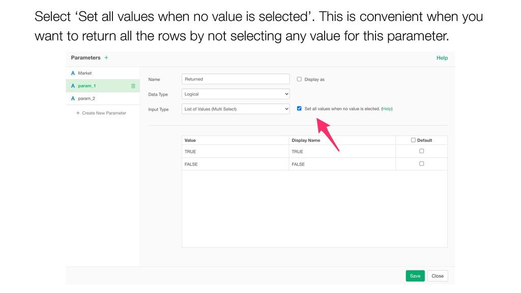 Select 'Set all values when no value is selecte...
