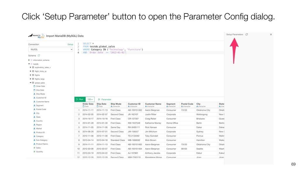 69 Click 'Setup Parameter' button to open the P...