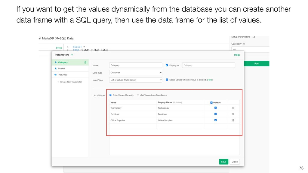 73 If you want to get the values dynamically fr...