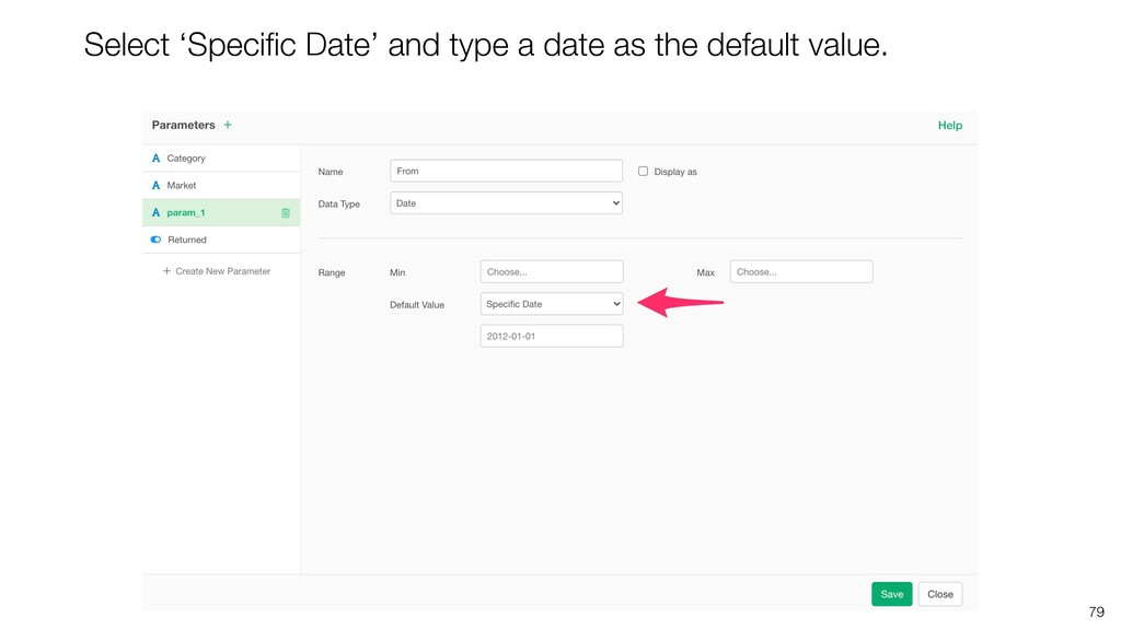 79 Select 'Specific Date' and type a date as the...