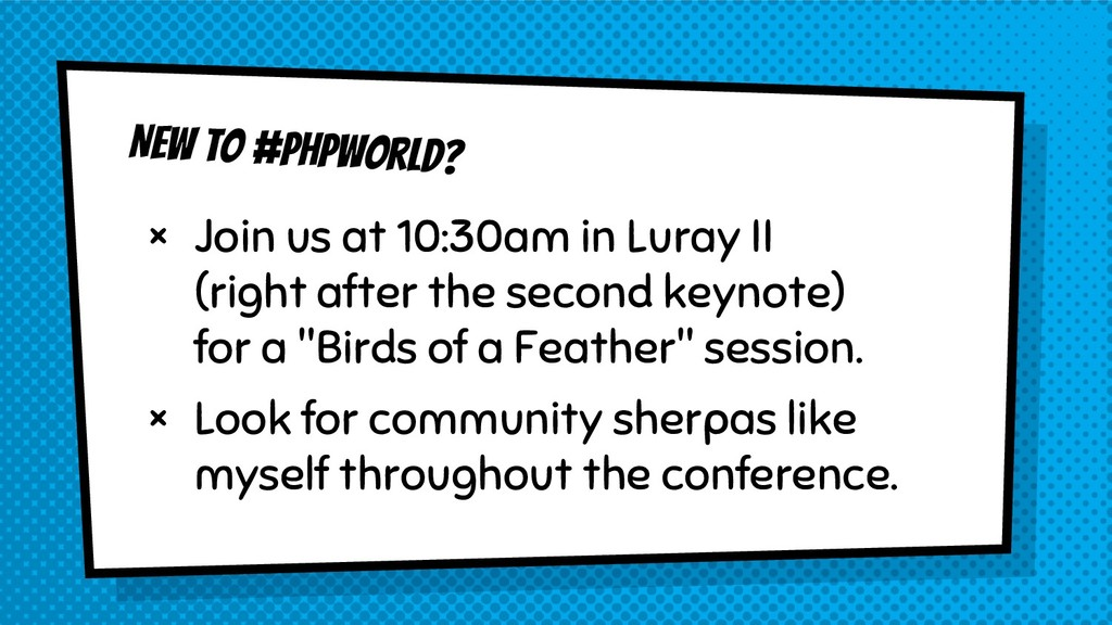 New to #phpworld? × Join us at 10:30am in Luray...