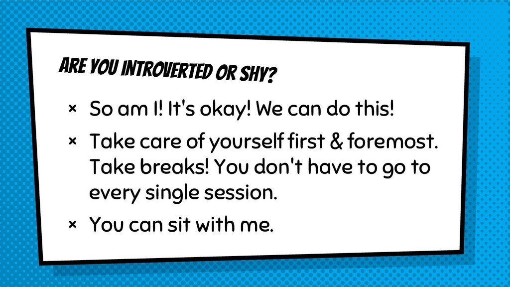 Are you introverted or shy? × So am I! It's oka...