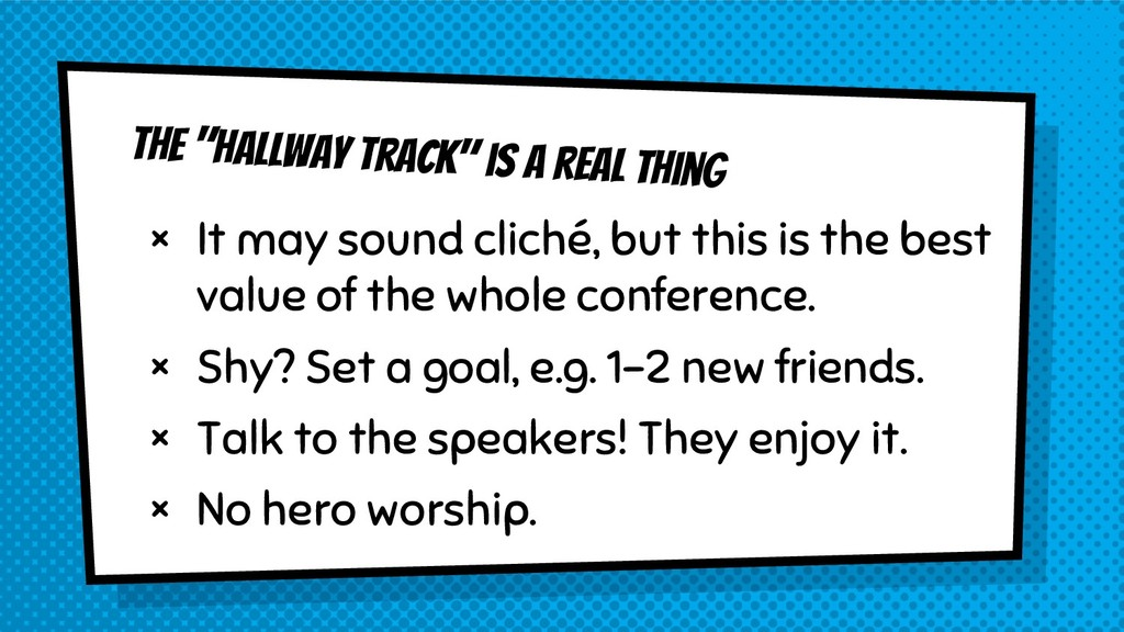 """The """"Hallway Track"""" is a real thing × It may so..."""