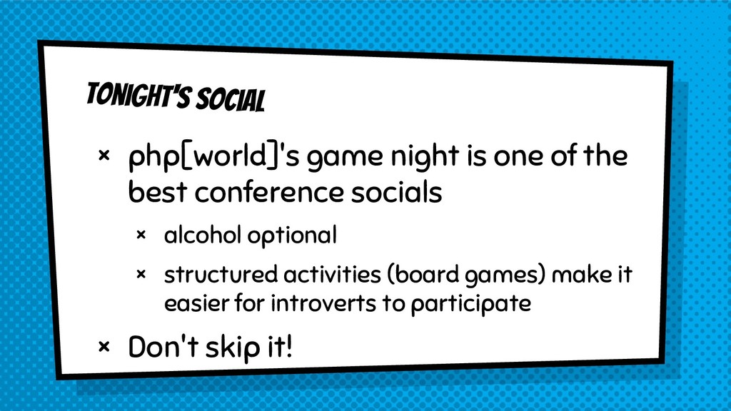 Tonight's social × php[world]'s game night is o...