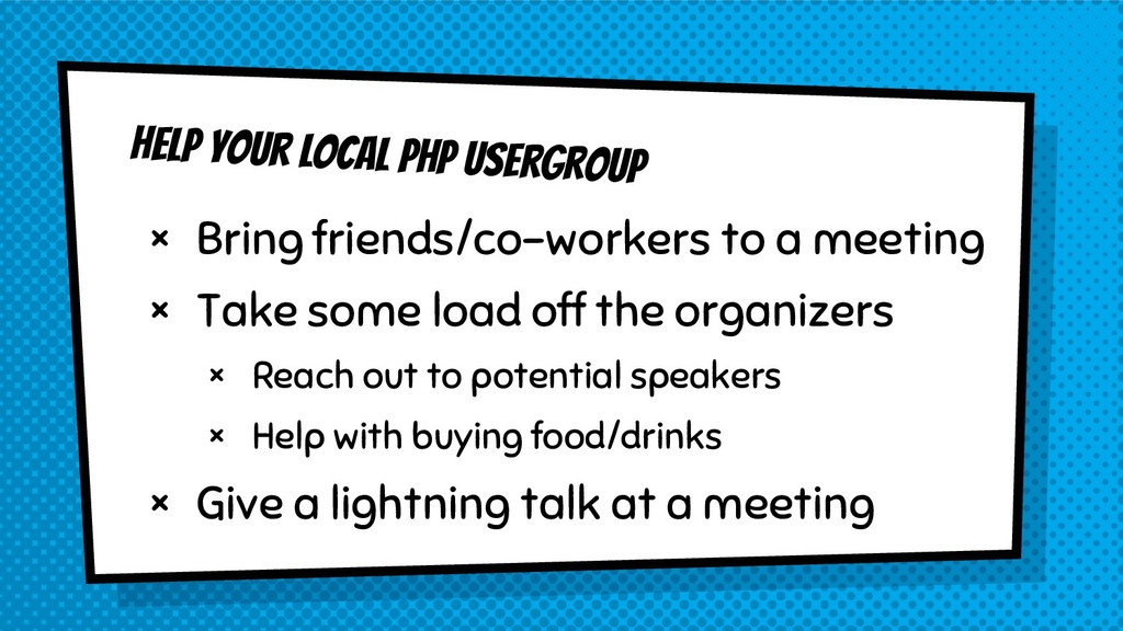 Help your local PHP Usergroup × Bring friends/c...