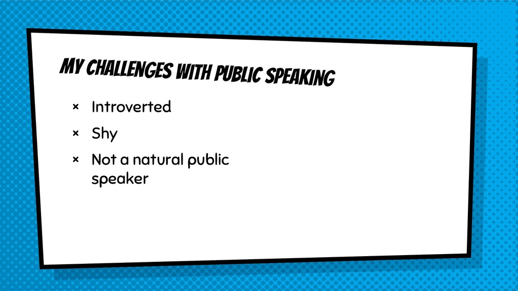 My challenges with public speaking × Introverte...