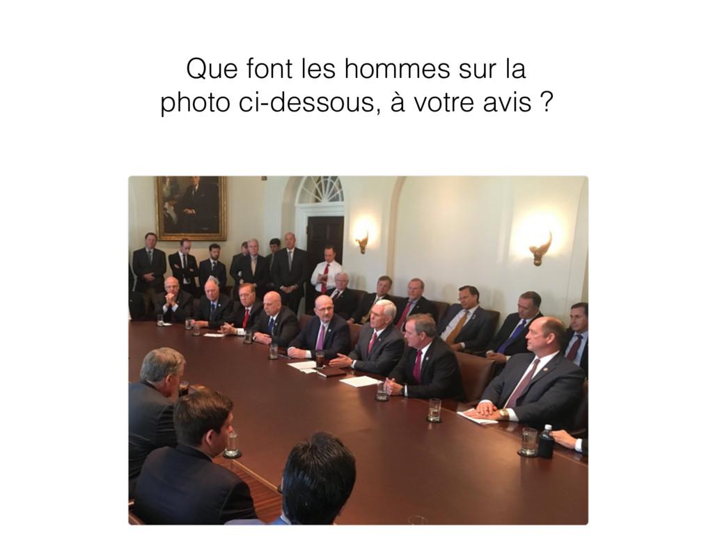 Que font les hommes sur la photo ci-dessous, à ...