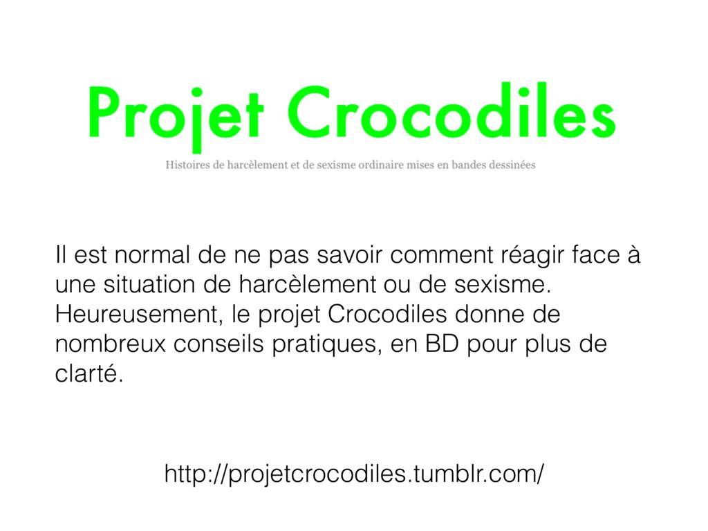 http://projetcrocodiles.tumblr.com/ Il est norm...