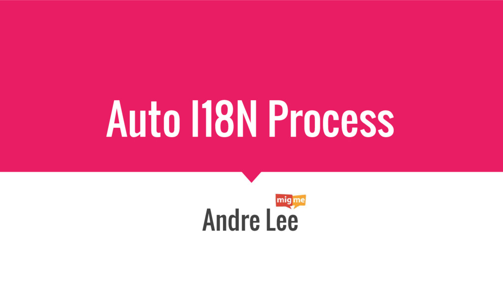 Auto I18N Process Andre Lee
