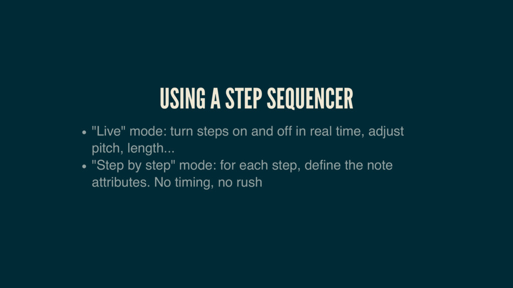 "USING A STEP SEQUENCER ""Live"" mode: turn steps ..."