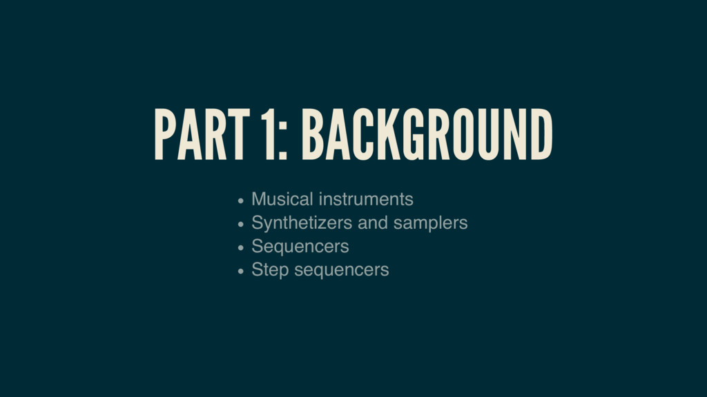 PART 1: BACKGROUND Musical instruments Syntheti...