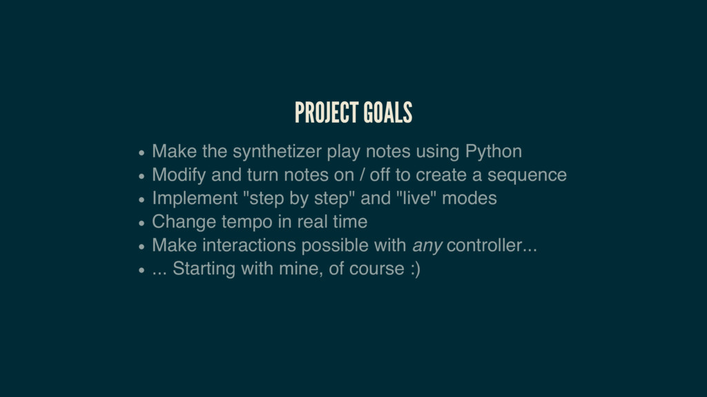 PROJECT GOALS Make the synthetizer play notes u...