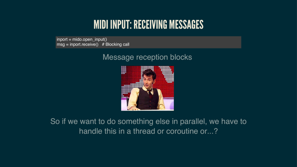 MIDI INPUT: RECEIVING MESSAGES Message receptio...