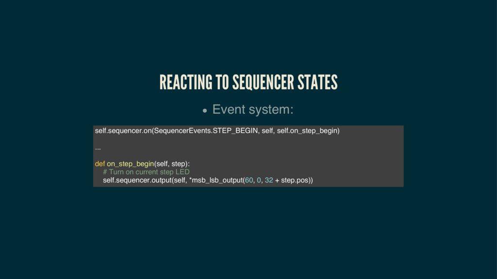 REACTING TO SEQUENCER STATES Event system: self...