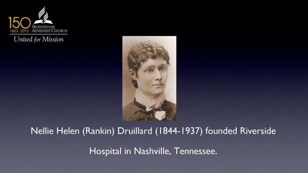 Nellie Helen (Rankin) Druillard (1844-1937) fou...