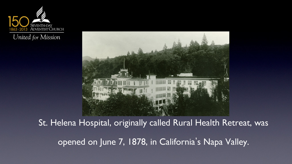 St. Helena Hospital, originally called Rural He...