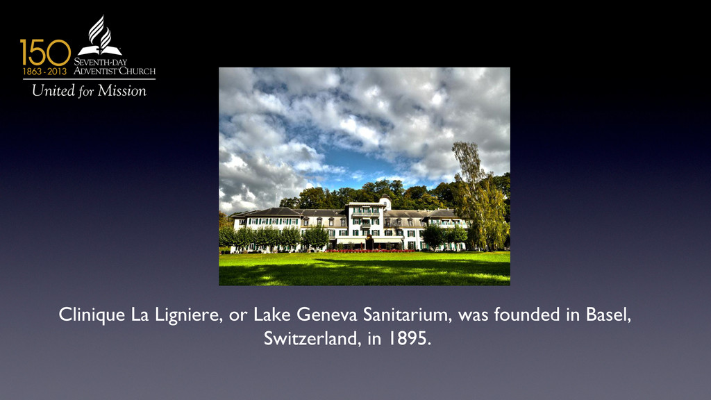 Clinique La Ligniere, or Lake Geneva Sanitarium...