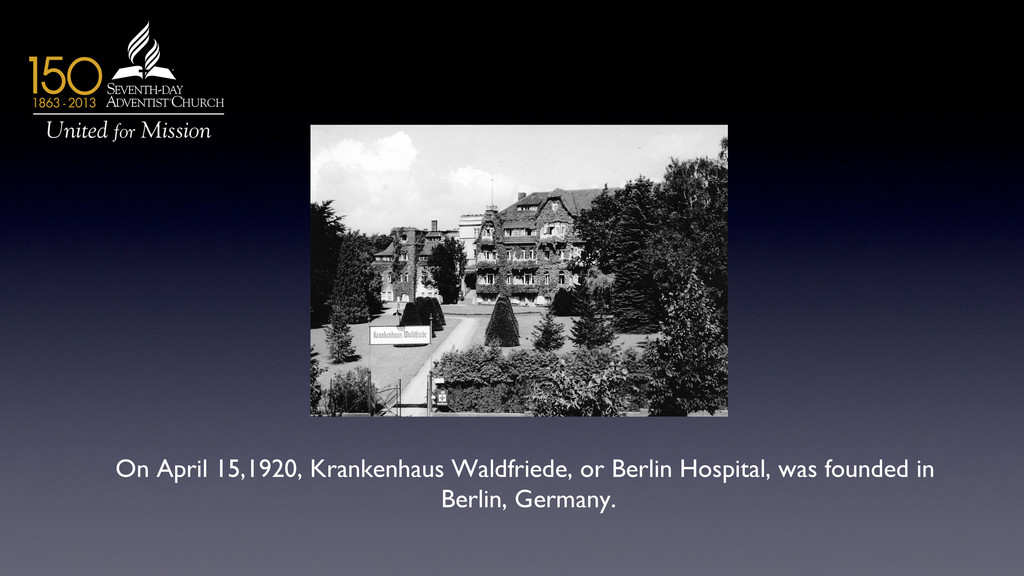 On April 15,1920, Krankenhaus Waldfriede, or Be...
