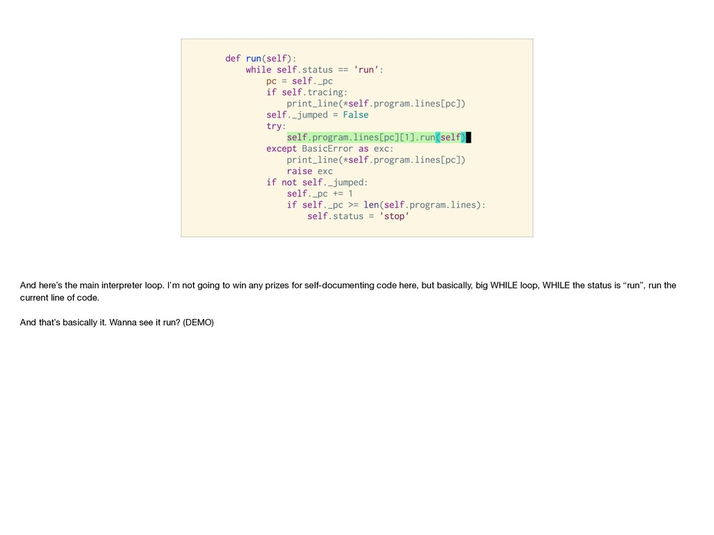 And here's the main interpreter loop. I'm not g...