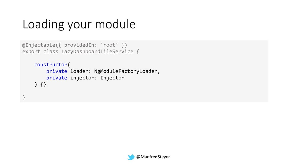 @ManfredSteyer Loading your module @Injectable(...