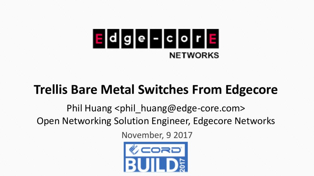 Trellis Bare Metal Switches From Edgecore Novem...