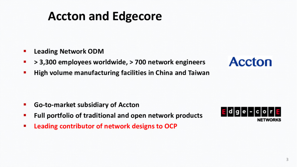 Accton and Edgecore § Leading Network ODM § > 3...